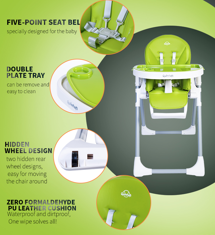 Five-Point Seat Belt specially designed for the baby, Double plate tray can be remove and easy to clean, Hidden Wheel Design two hidden rear wheel designs, easy for moving the chair around, Zero Formaldehyde Pu Leather Cushion Waterproof and dirtproof